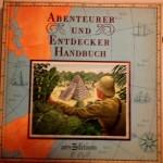 Sachbuchtipps für Kinder - Abenteurer und Entdecker Handbuch